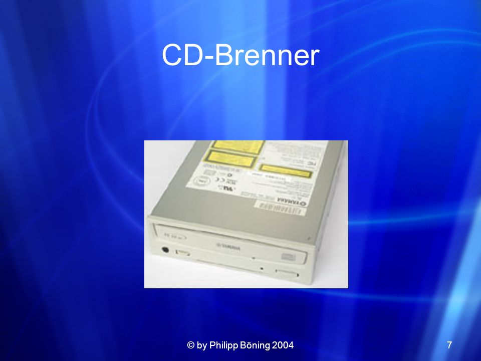 CD-Brenner © by Philipp Böning 2004