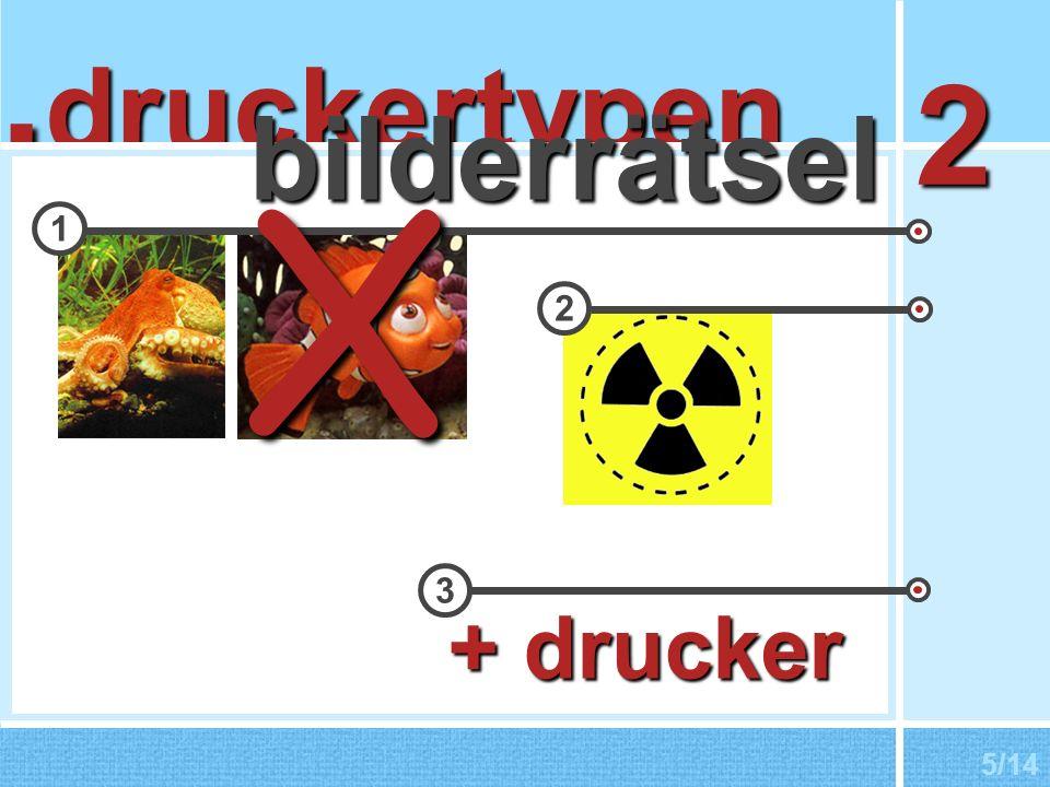 . druckertypen 2 bilderrätsel X 1 2 3 + drucker 5/14