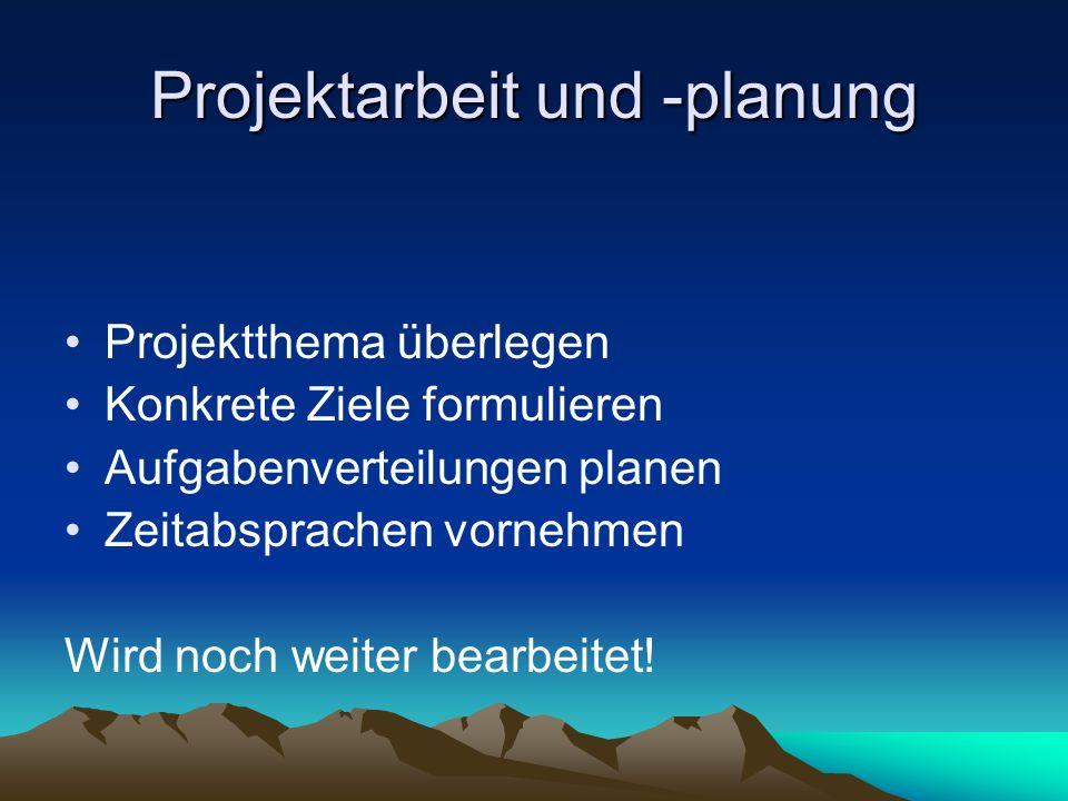 Projektarbeit und -planung
