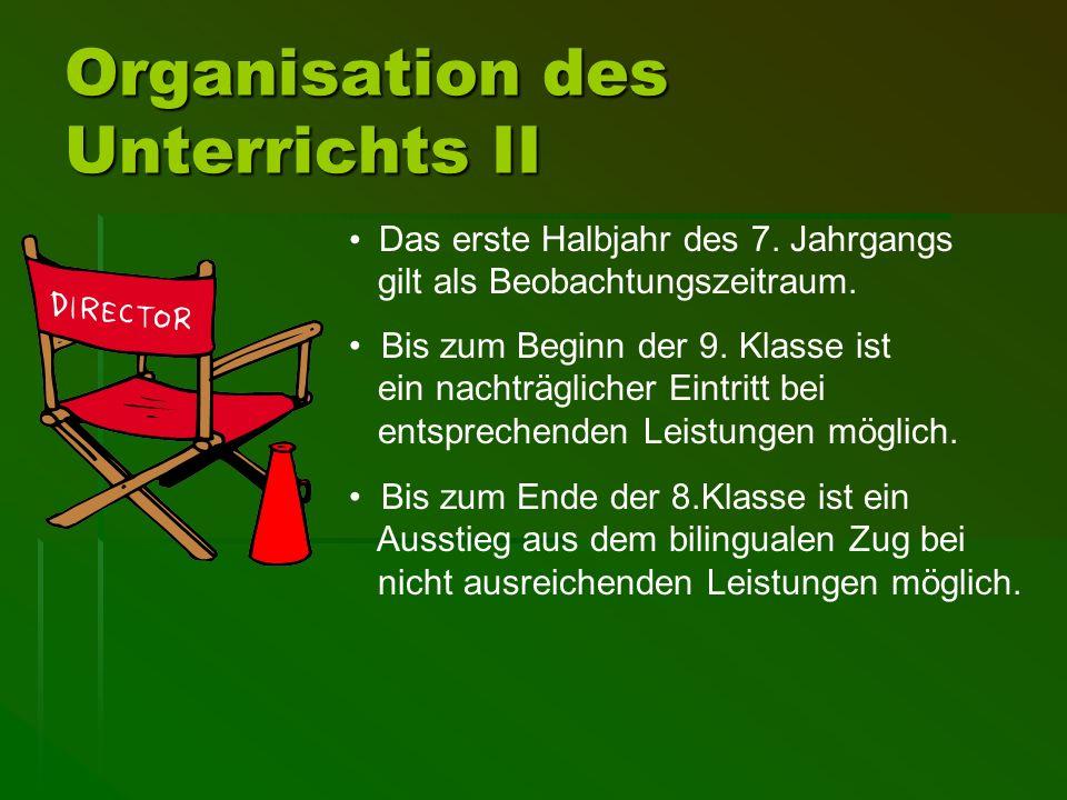Organisation des Unterrichts II