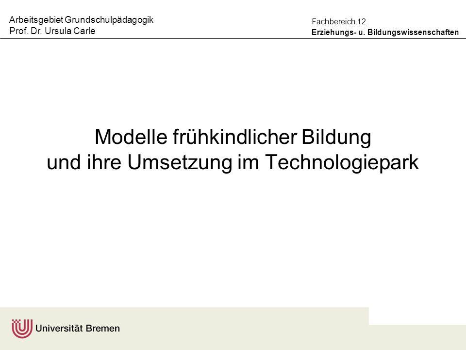 Modelle frühkindlicher Bildung und ihre Umsetzung im Technologiepark