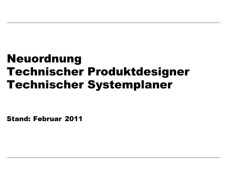 Neuordnung Technischer Produktdesigner Technischer Systemplaner