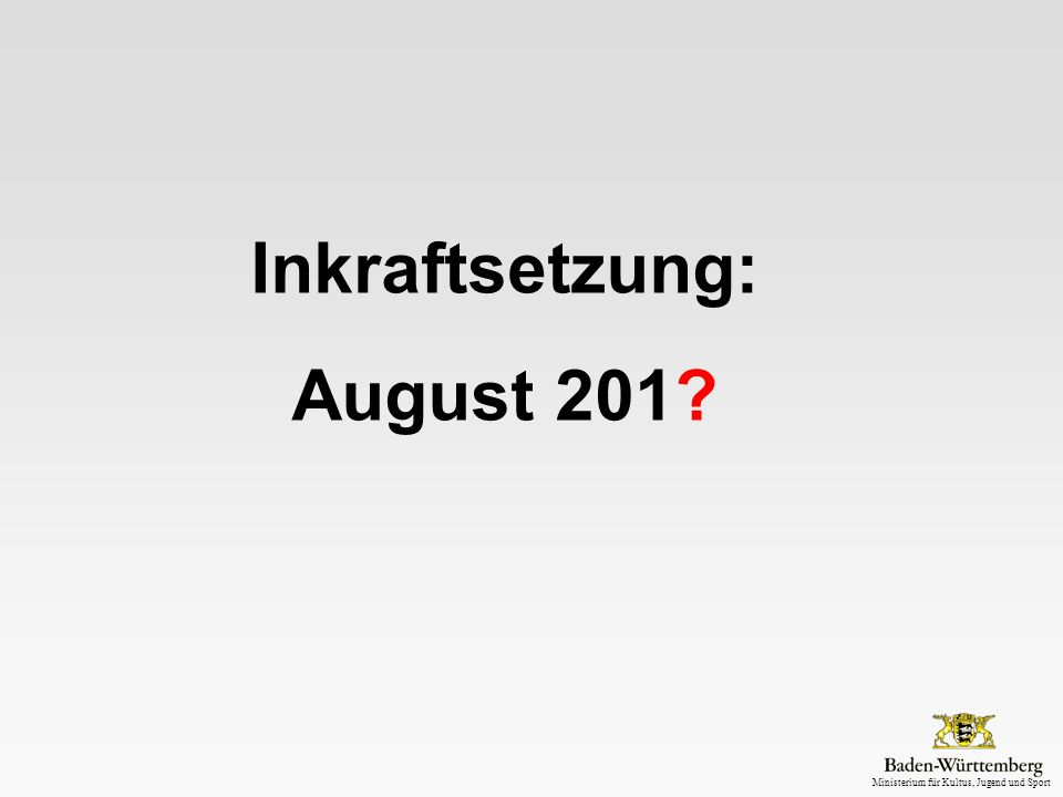 Inkraftsetzung: August 201