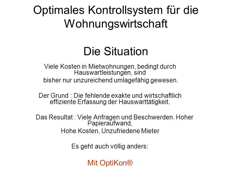 Optimales Kontrollsystem für die Wohnungswirtschaft Die Situation