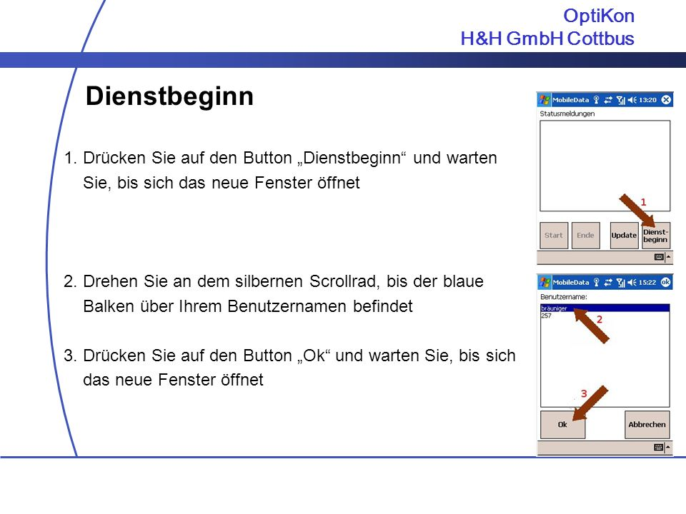 Dienstbeginn OptiKon H&H GmbH Cottbus