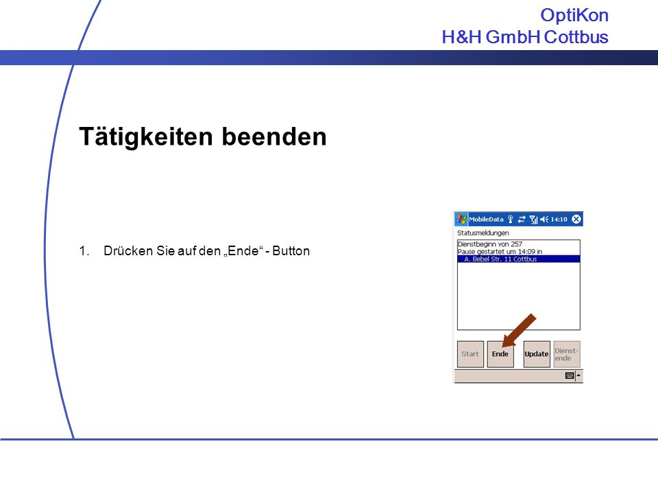 Tätigkeiten beenden OptiKon H&H GmbH Cottbus
