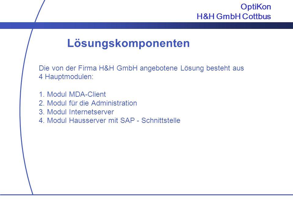 Lösungskomponenten OptiKon H&H GmbH Cottbus