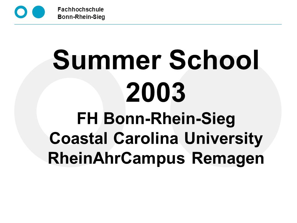 Summer School 2003 FH Bonn-Rhein-Sieg Coastal Carolina University RheinAhrCampus Remagen