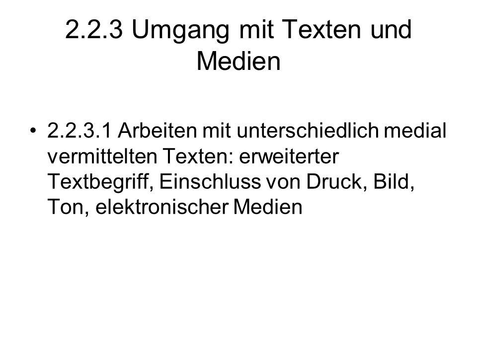 2.2.3 Umgang mit Texten und Medien