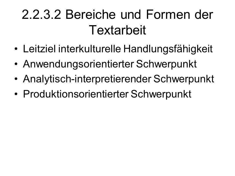 2.2.3.2 Bereiche und Formen der Textarbeit