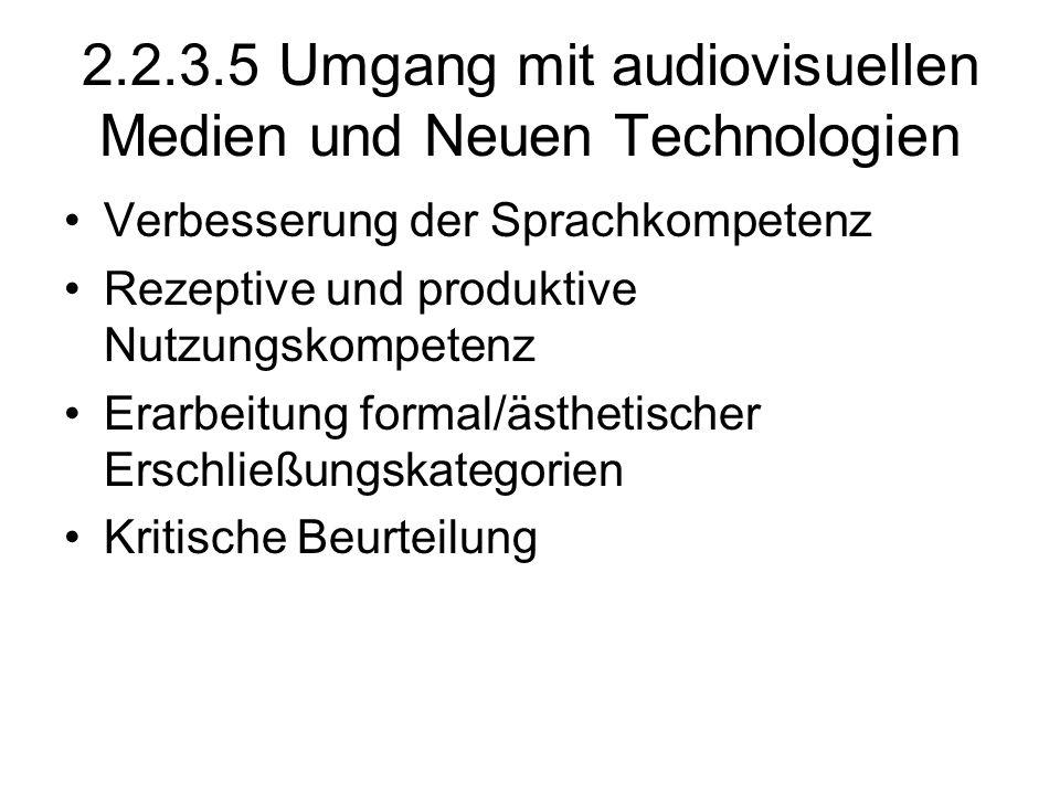 2.2.3.5 Umgang mit audiovisuellen Medien und Neuen Technologien