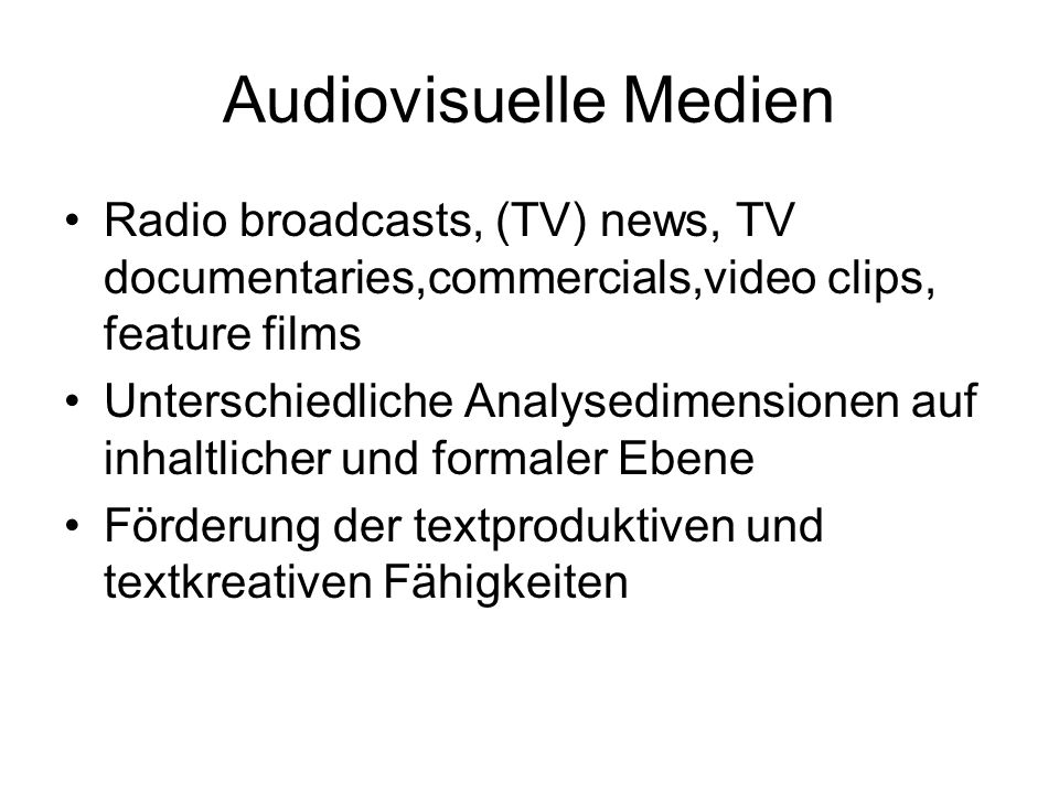 Audiovisuelle Medien Radio broadcasts, (TV) news, TV documentaries,commercials,video clips, feature films.