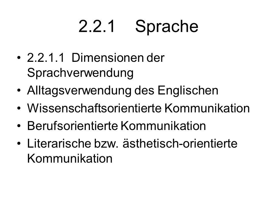 2.2.1 Sprache 2.2.1.1 Dimensionen der Sprachverwendung