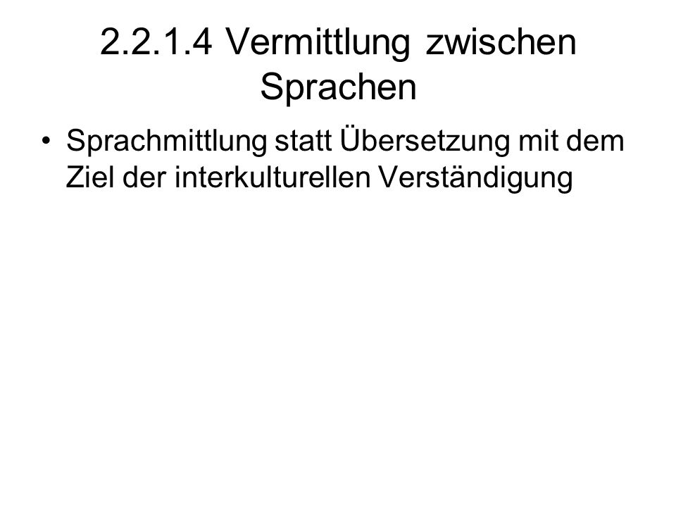2.2.1.4 Vermittlung zwischen Sprachen
