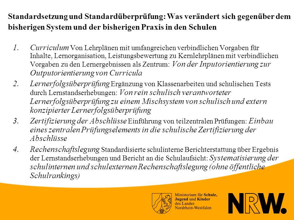 Standardsetzung und Standardüberprüfung: Was verändert sich gegenüber dem bisherigen System und der bisherigen Praxis in den Schulen