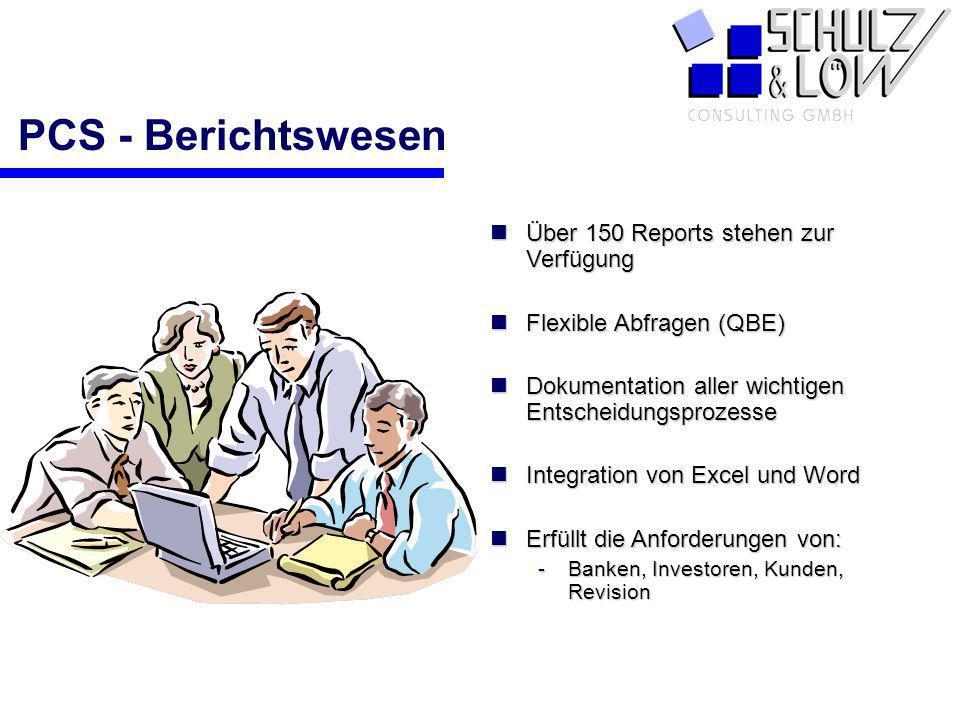 PCS - Berichtswesen Über 150 Reports stehen zur Verfügung