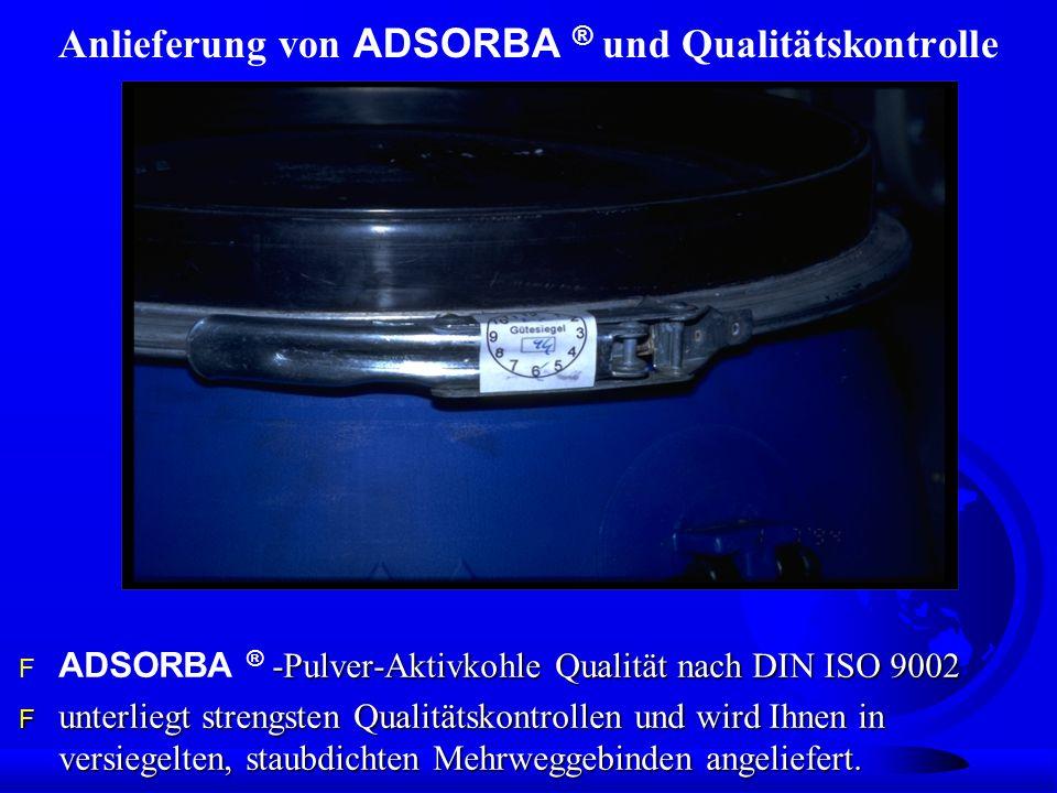 Anlieferung von ADSORBA ® und Qualitätskontrolle