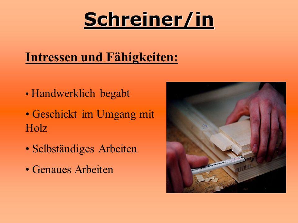 Schreiner/in Intressen und Fähigkeiten: Geschickt im Umgang mit Holz