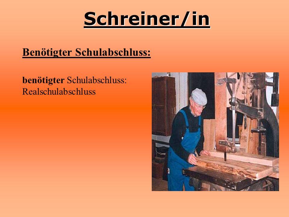 Schreiner/in Benötigter Schulabschluss: