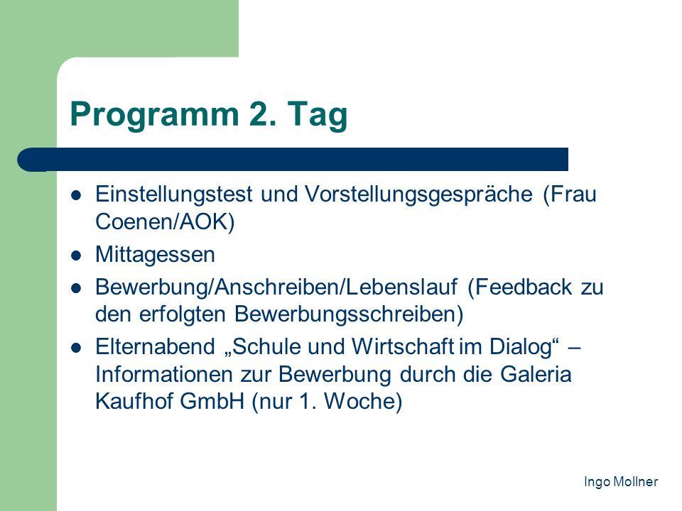 Programm 2. Tag Einstellungstest und Vorstellungsgespräche (Frau Coenen/AOK) Mittagessen.