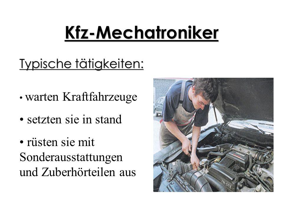 Kfz-Mechatroniker Typische tätigkeiten: setzten sie in stand