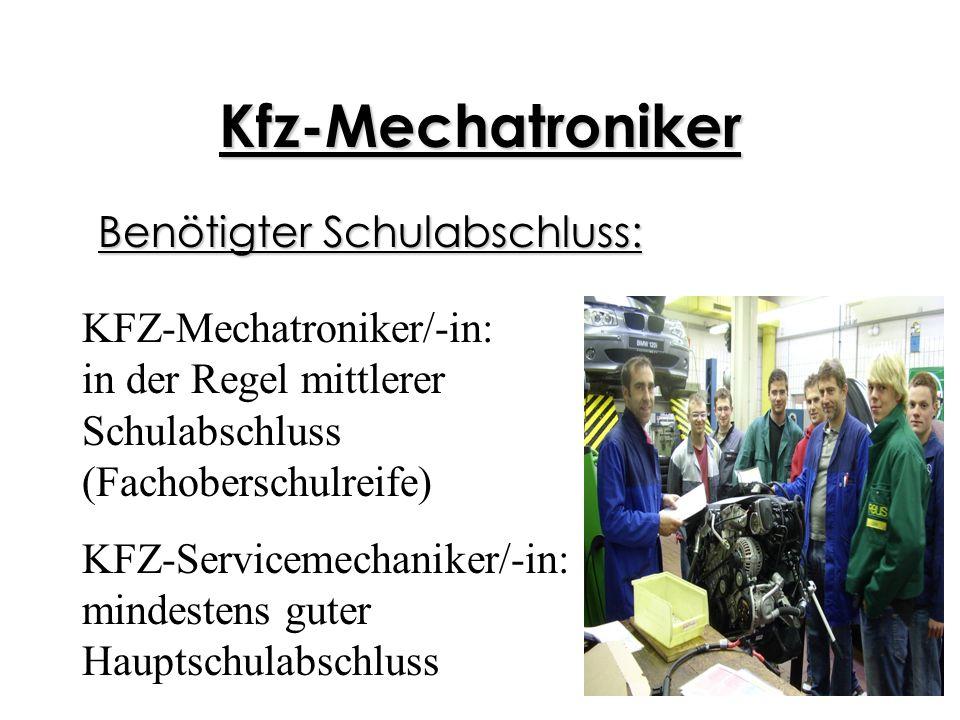 Kfz-Mechatroniker Benötigter Schulabschluss: KFZ-Mechatroniker/-in: