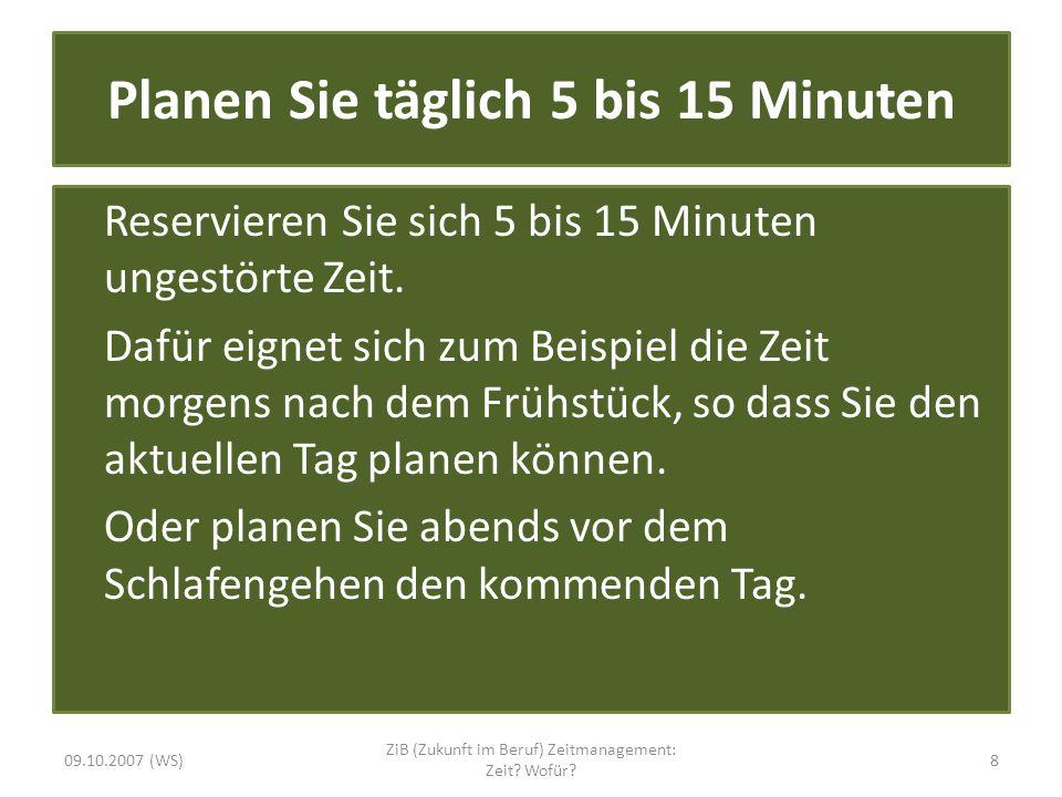 Planen Sie täglich 5 bis 15 Minuten