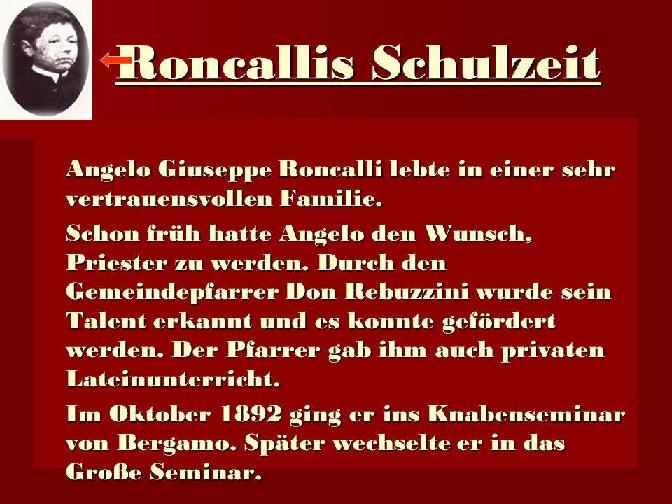 Roncallis Schulzeit Angelo Giuseppe Roncalli lebte in einer sehr vertrauensvollen Familie.