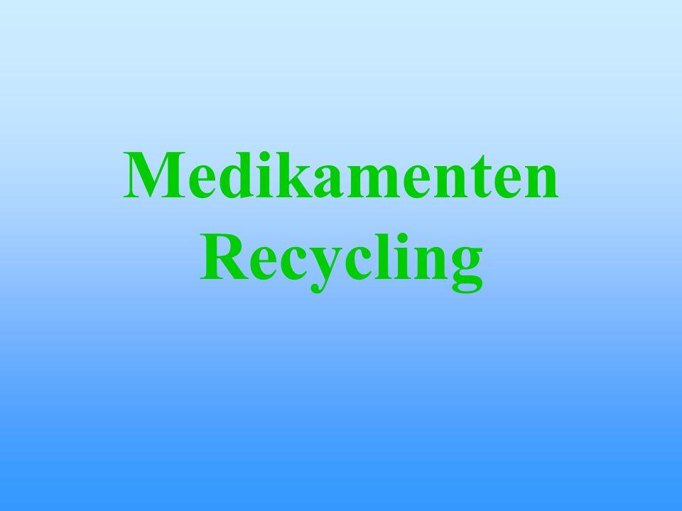 Medikamenten Recycling