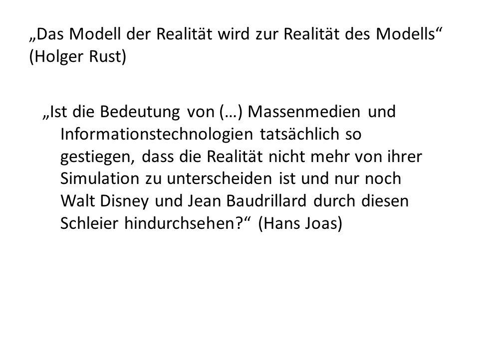 """""""Das Modell der Realität wird zur Realität des Modells (Holger Rust)"""