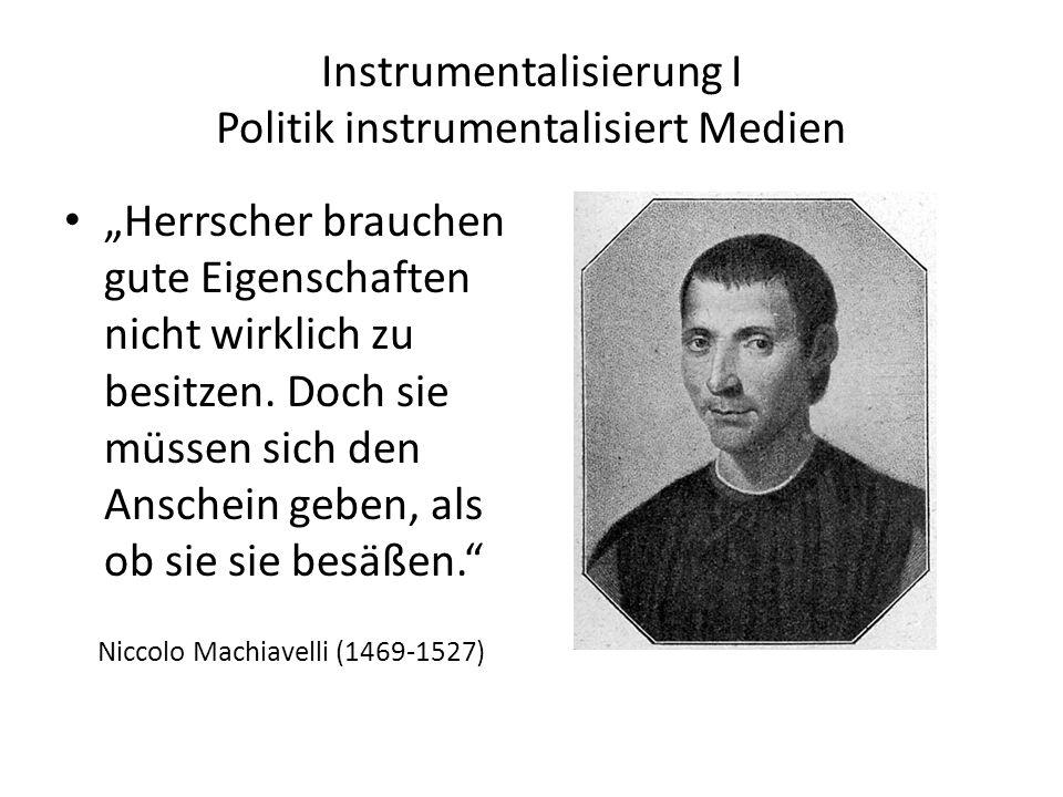 Instrumentalisierung I Politik instrumentalisiert Medien