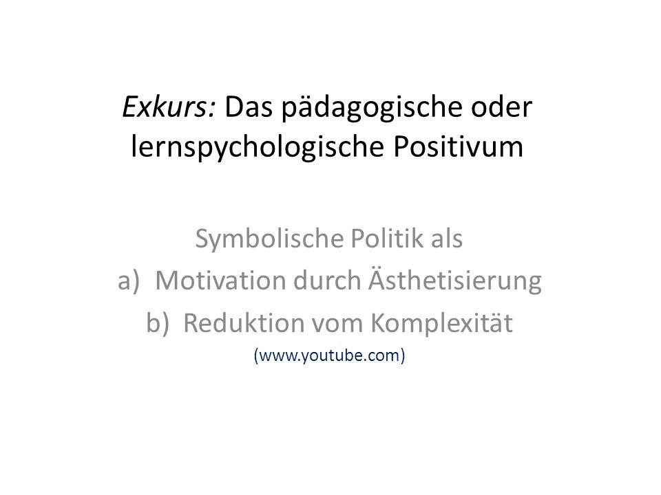 Exkurs: Das pädagogische oder lernspychologische Positivum