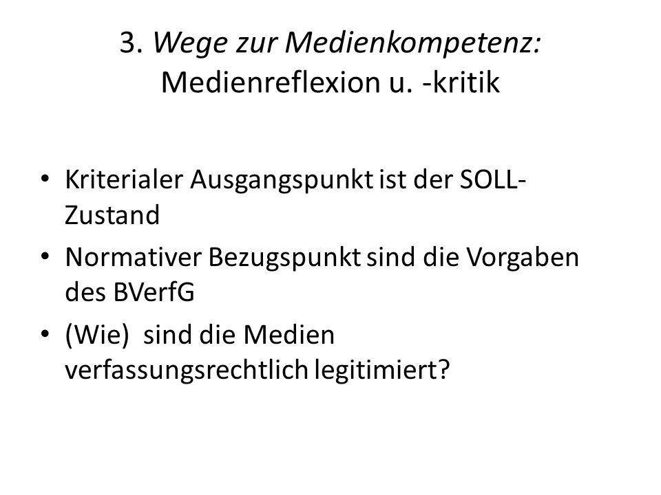 3. Wege zur Medienkompetenz: Medienreflexion u. -kritik