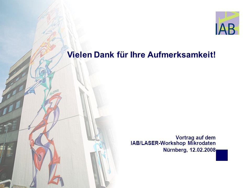 Vortrag auf dem IAB/LASER-Workshop Mikrodaten Nürnberg, 12.02.2008