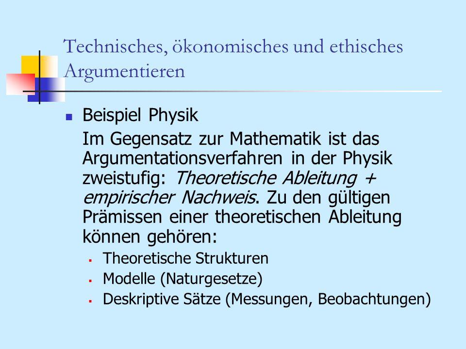 Technisches, ökonomisches und ethisches Argumentieren