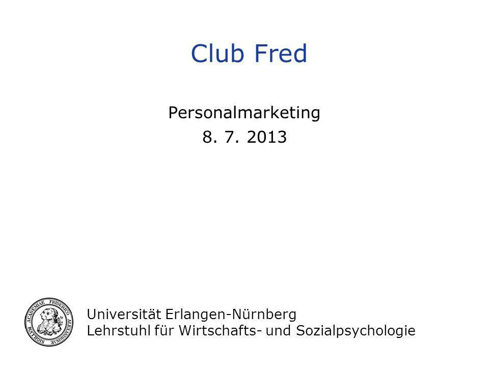 Club Fred Personalmarketing 8. 7. 2013