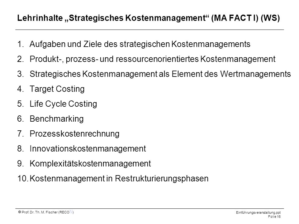 """Lehrinhalte """"Strategisches Kostenmanagement (MA FACT I) (WS)"""