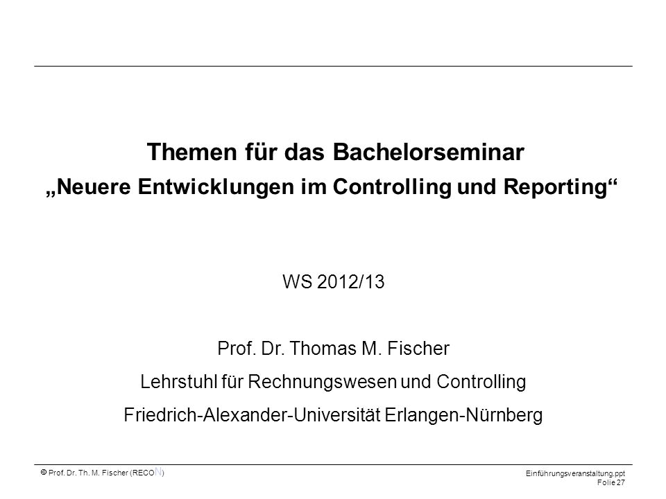 """Themen für das Bachelorseminar """"Neuere Entwicklungen im Controlling und Reporting"""