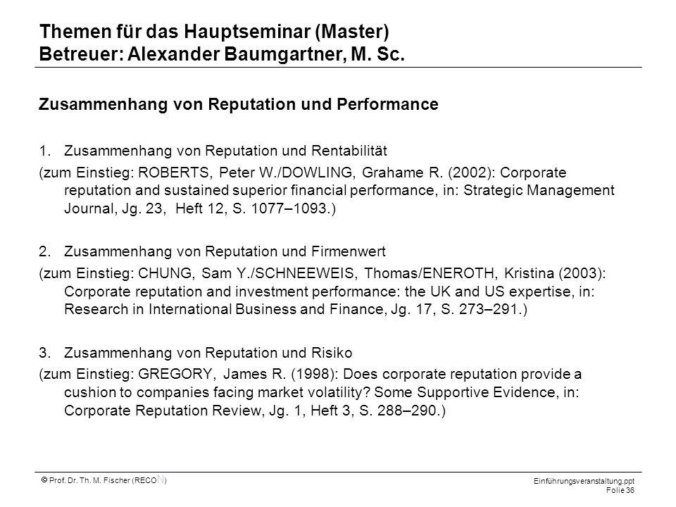 Themen für das Hauptseminar (Master) Betreuer: Alexander Baumgartner, M. Sc.
