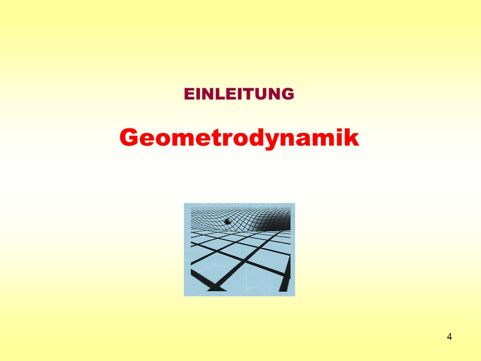 EINLEITUNG Geometrodynamik