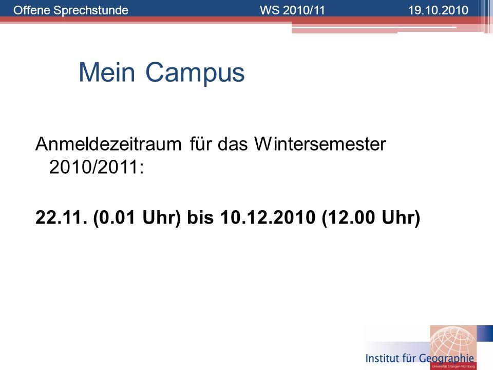 Mein Campus Anmeldezeitraum für das Wintersemester 2010/2011: 22.11.