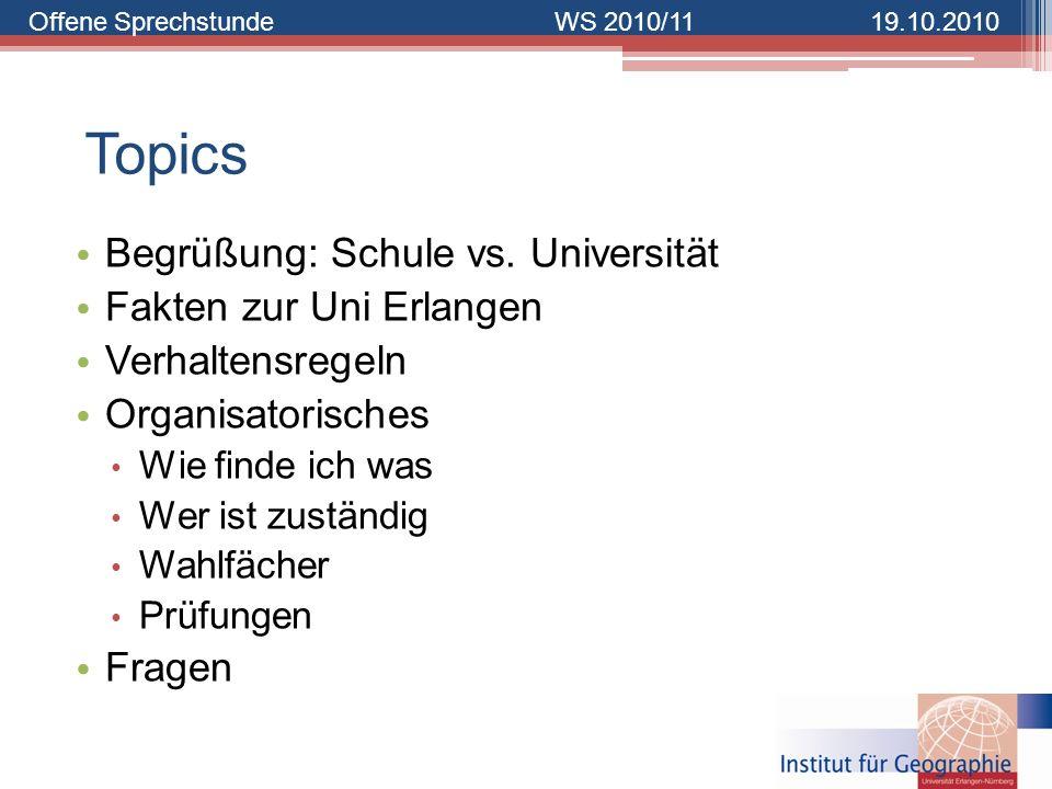 Topics Begrüßung: Schule vs. Universität Fakten zur Uni Erlangen