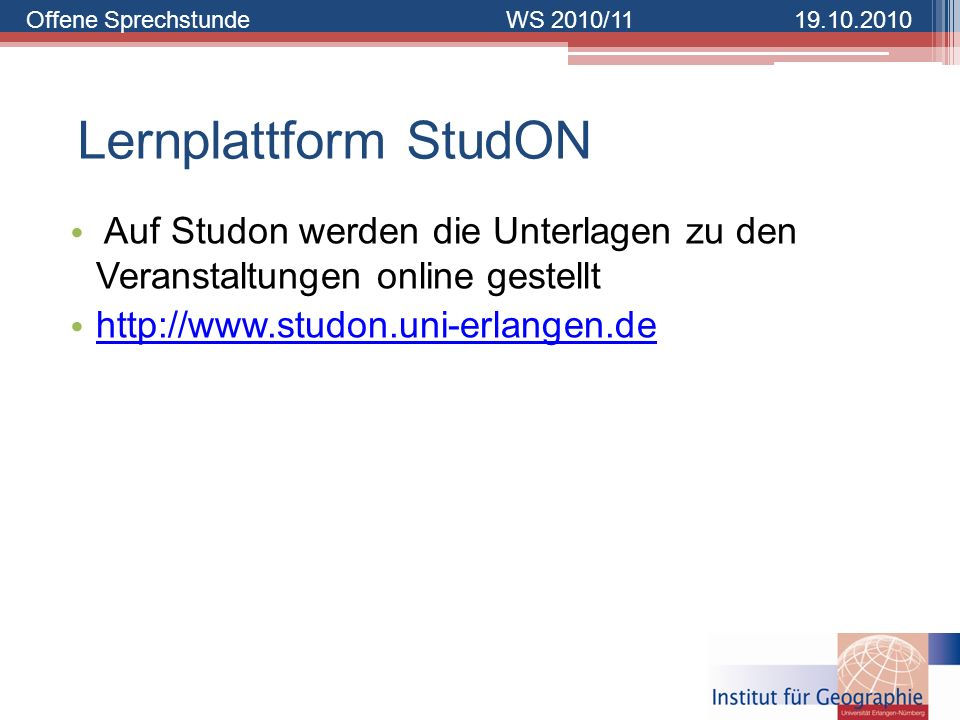 Lernplattform StudON Auf Studon werden die Unterlagen zu den Veranstaltungen online gestellt.