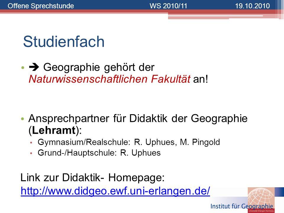 Studienfach  Geographie gehört der Naturwissenschaftlichen Fakultät an! Ansprechpartner für Didaktik der Geographie (Lehramt):