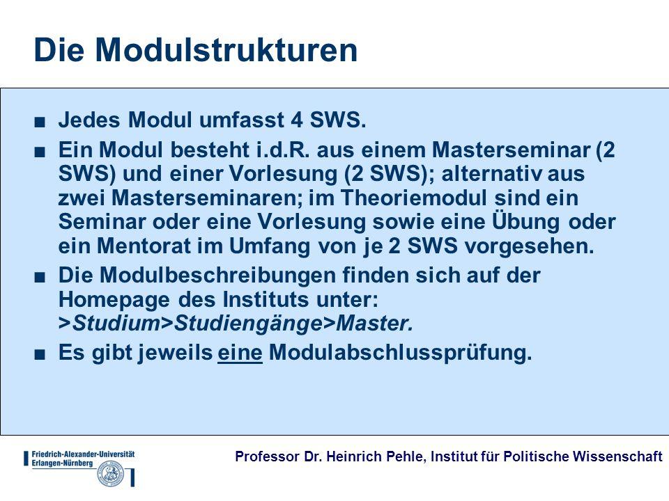 Die Modulstrukturen Jedes Modul umfasst 4 SWS.