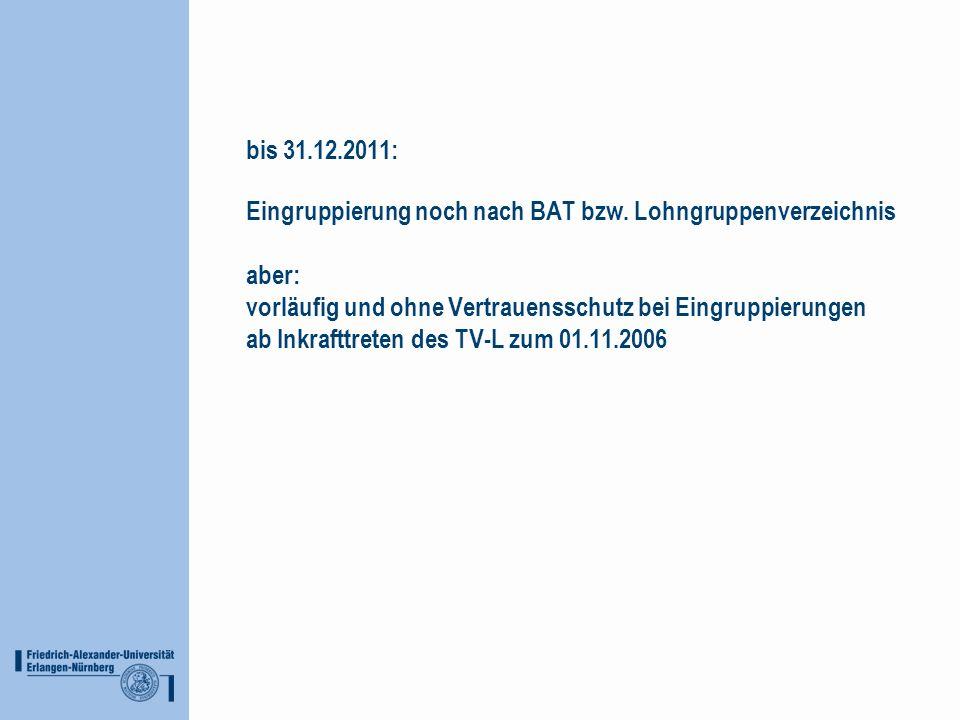 bis 31. 12. 2011: Eingruppierung noch nach BAT bzw