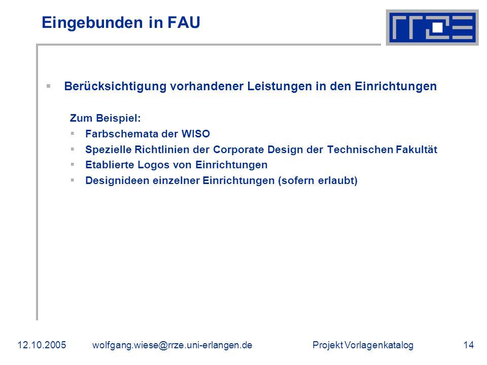 Eingebunden in FAU Berücksichtigung vorhandener Leistungen in den Einrichtungen. Zum Beispiel: Farbschemata der WISO.