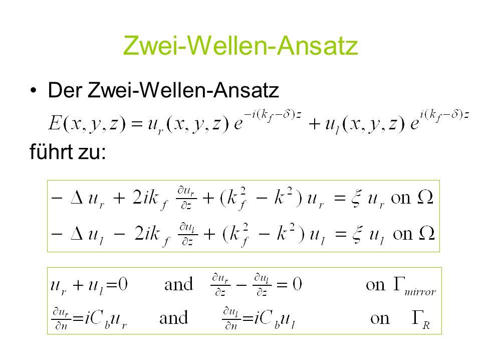 Zwei-Wellen-Ansatz Der Zwei-Wellen-Ansatz führt zu: