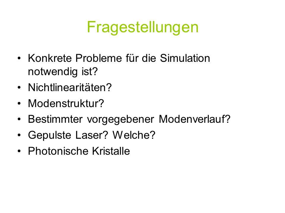 Fragestellungen Konkrete Probleme für die Simulation notwendig ist