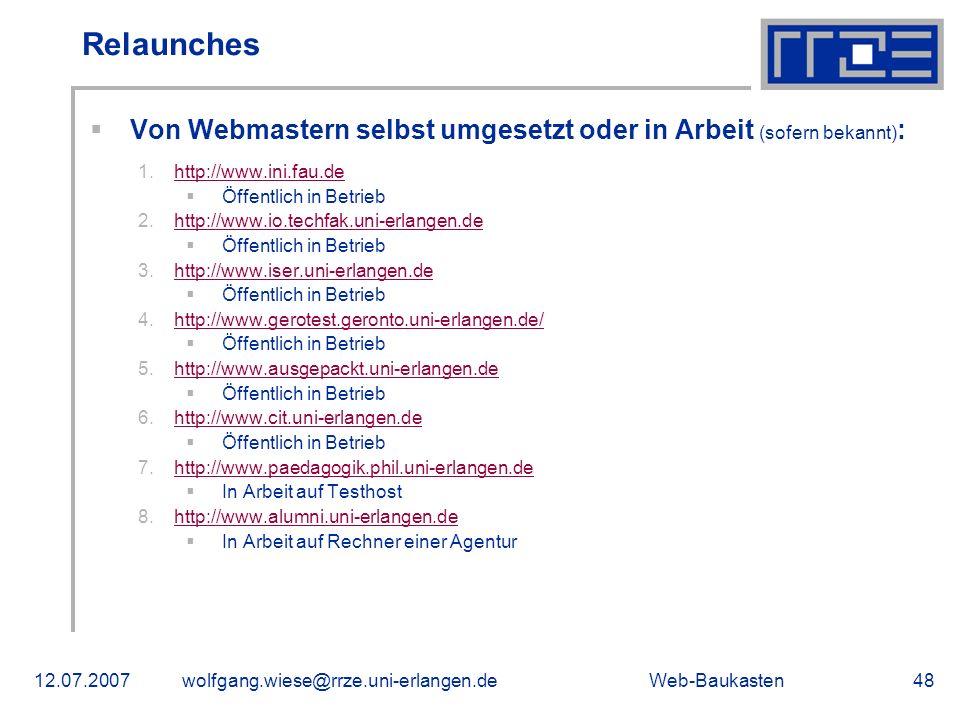 Relaunches Von Webmastern selbst umgesetzt oder in Arbeit (sofern bekannt): http://www.ini.fau.de.